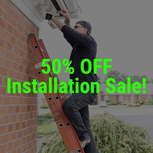 50% OFF Installation Sale!